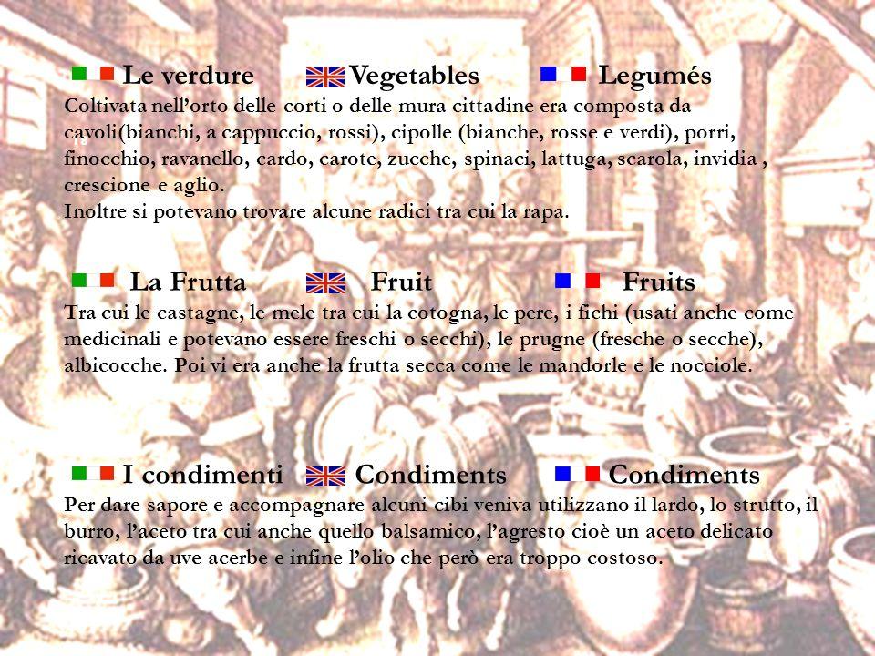 18 Le verdure Vegetables Legumés Coltivata nellorto delle corti o delle mura cittadine era composta da cavoli(bianchi, a cappuccio, rossi), cipolle (b