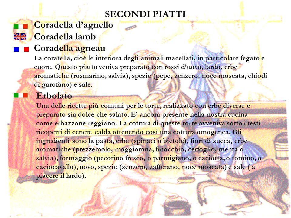 21 SECONDI PIATTI Coradella dagnello Coradella lamb Coradella agneau La coratella, cioè le interiora degli animali macellati, in particolare fegato e