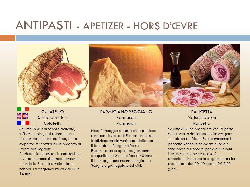PANCETTA Natural bacon Pancetta CULATELLO Cured pork loin Culatello PARMIGIANO REGGIANO Parmesan Noto formaggio a pasta dura prodotto con latte di vac