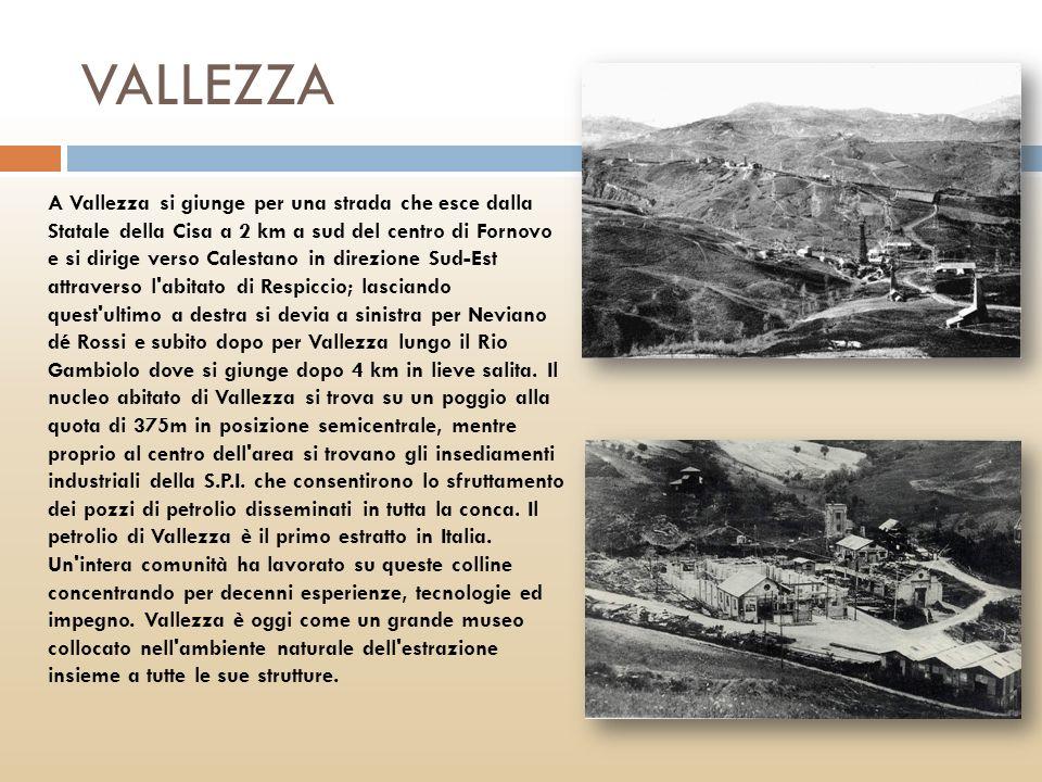 VALLEZZA A Vallezza si giunge per una strada che esce dalla Statale della Cisa a 2 km a sud del centro di Fornovo e si dirige verso Calestano in direz