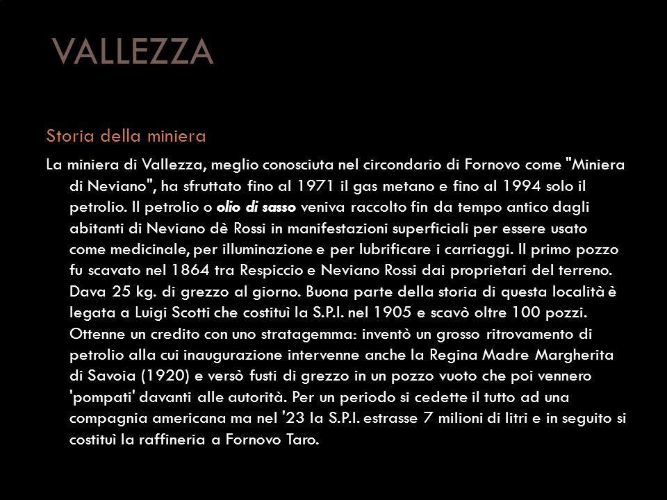 VALLEZZA Storia della miniera La miniera di Vallezza, meglio conosciuta nel circondario di Fornovo come