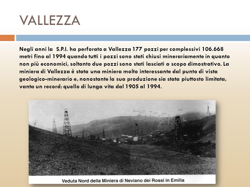 VALLEZZA Negli anni la S.P.I. ha perforato a Vallezza 177 pozzi per complessivi 106.668 metri fino al 1994 quando tutti i pozzi sono stati chiusi mine