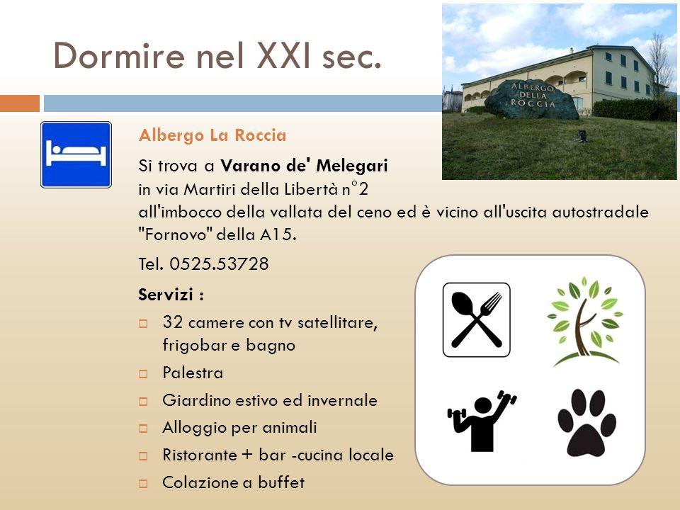 Dormire nel XXI sec. Albergo La Roccia Si trova a Varano de' Melegari in via Martiri della Libertà n°2 all'imbocco della vallata del ceno ed è vicino