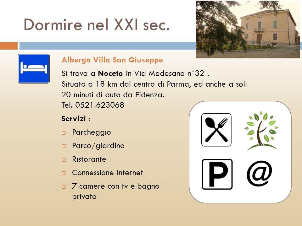 Dormire nel XXI sec. Albergo Villa San Giuseppe Si trova a Noceto in Via Medesano n°32. Situato a 18 km dal centro di Parma, ed anche a soli 20 minuti