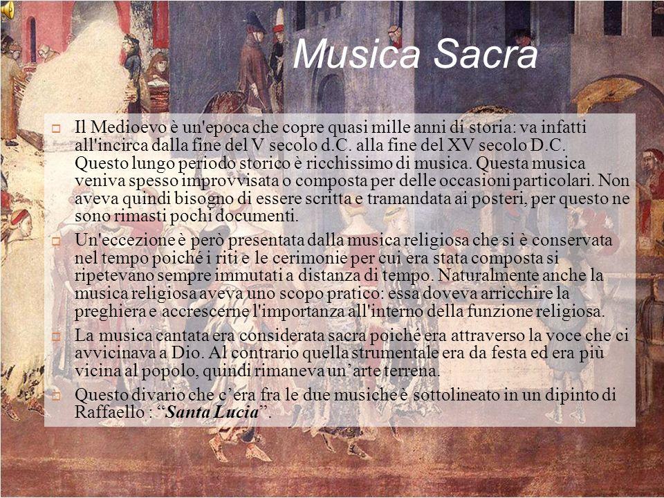 Musica Sacra Il Medioevo è un'epoca che copre quasi mille anni di storia: va infatti all'incirca dalla fine del V secolo d.C. alla fine del XV secolo