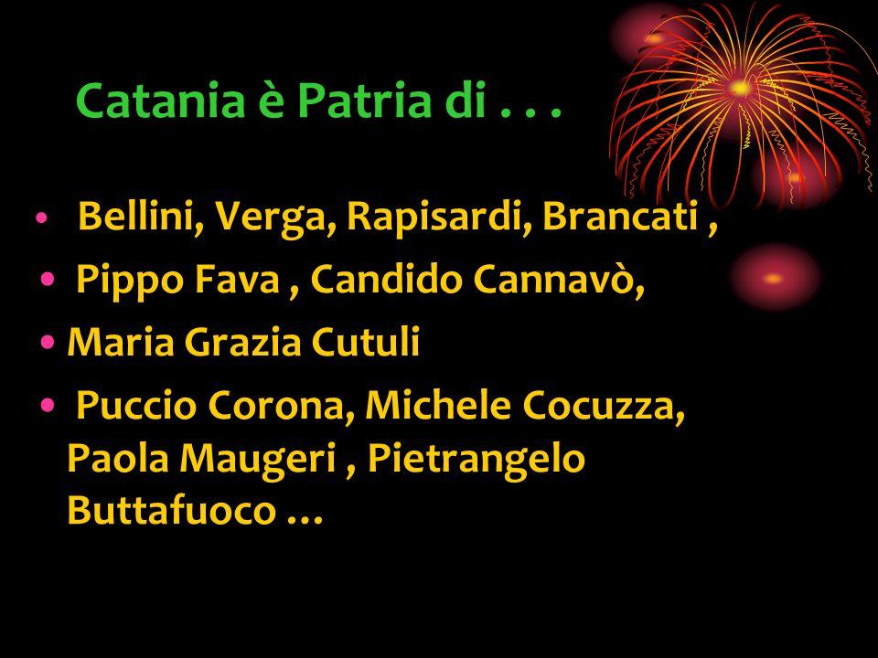 Catania è Patria di...