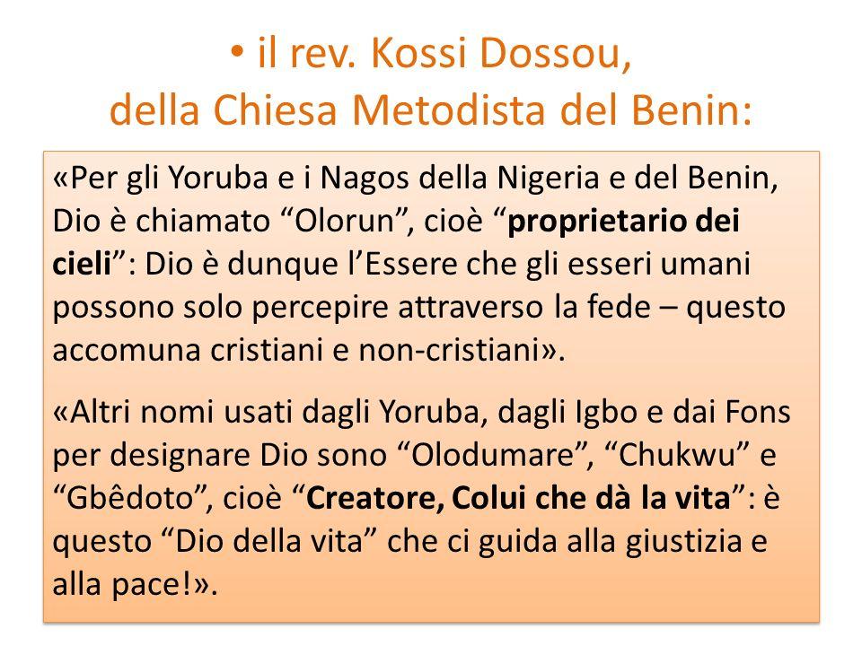 il rev. Kossi Dossou, della Chiesa Metodista del Benin: «Per gli Yoruba e i Nagos della Nigeria e del Benin, Dio è chiamato Olorun, cioè proprietario