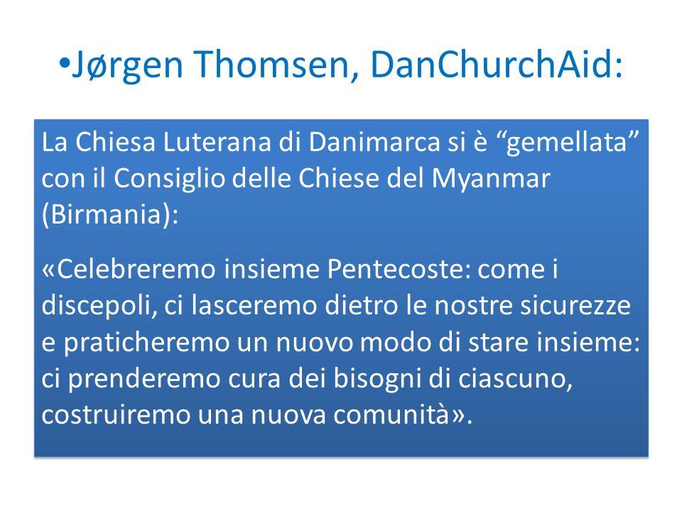 Jørgen Thomsen, DanChurchAid: La Chiesa Luterana di Danimarca si è gemellata con il Consiglio delle Chiese del Myanmar (Birmania): «Celebreremo insiem