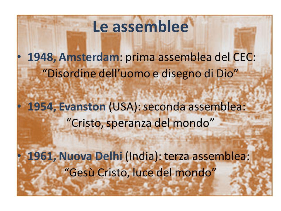 1968, Uppsala (Svezia): quarta assemblea: Ecco, faccio nuove tutte le cose 1975, Nairobi (Kenia): quinta assemblea: Gesù Cristo libera e unisce 1983, Vancouver (Canada): sesta assemblea: Gesù Cristo, vita del mondo