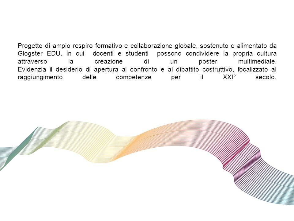 Progetto di ampio respiro formativo e collaborazione globale, sostenuto e alimentato da Glogster EDU, in cui docenti e studenti possono condividere la propria cultura attraverso la creazione di un poster multimediale.