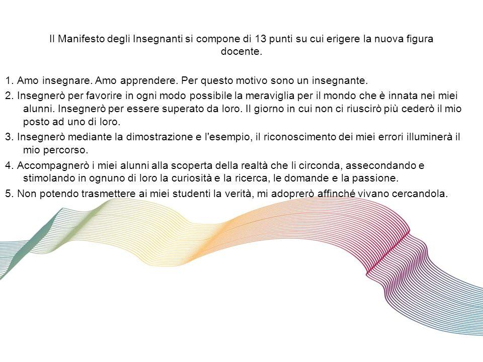 Il Manifesto degli Insegnanti si compone di 13 punti su cui erigere la nuova figura docente.