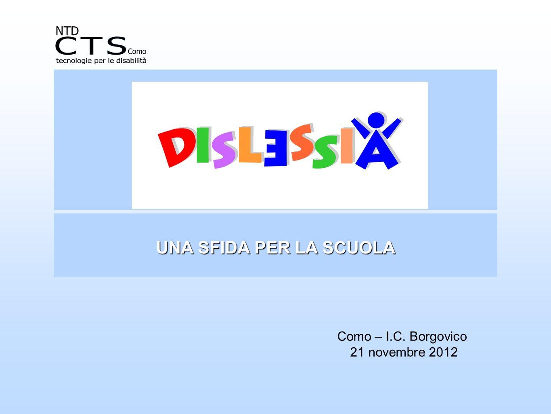 DSA UNA SFIDA PER LA SCUOLA Como – I.C. Borgovico 21 novembre 2012
