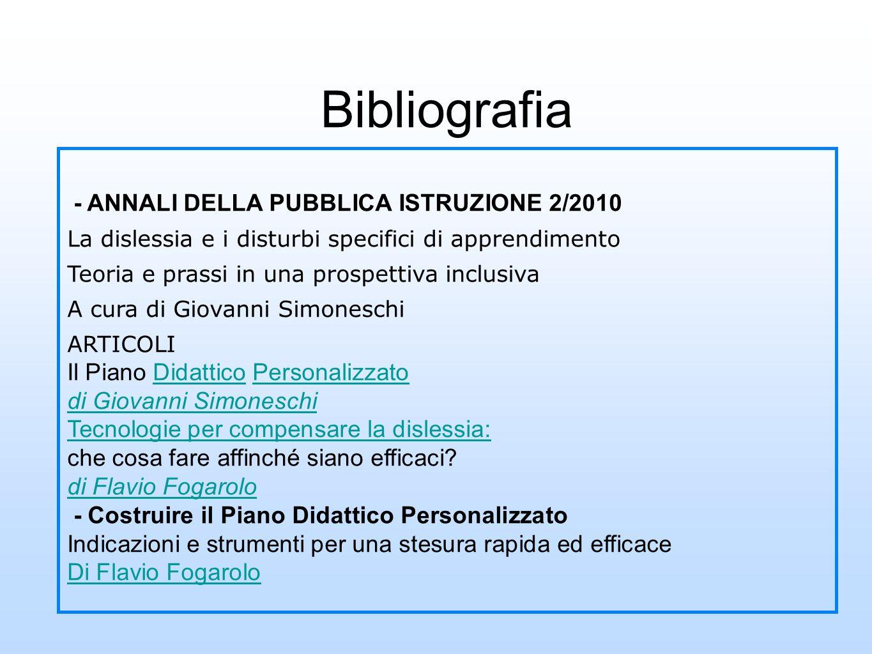 Bibliografia - ANNALI DELLA PUBBLICA ISTRUZIONE 2/2010 La dislessia e i disturbi specifici di apprendimento Teoria e prassi in una prospettiva inclusi