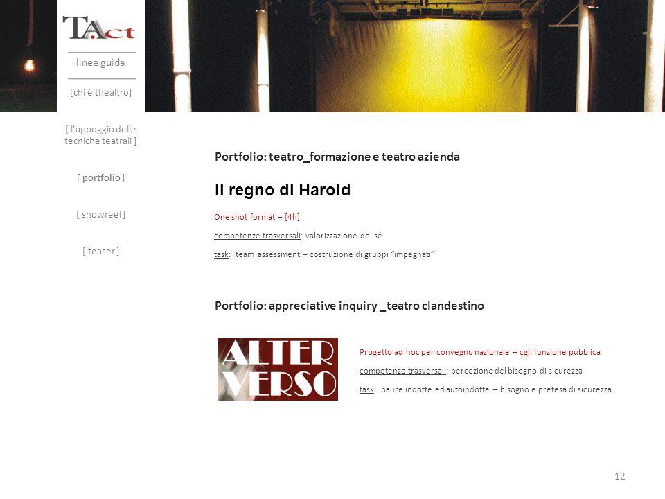 linee guida Portfolio: teatro_formazione e teatro azienda Il regno di Harold One shot format – [4h] competenze trasversali: valorizzazione del sé task