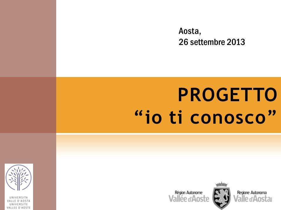PROGETTO io ti conosco Aosta, 26 settembre 2013