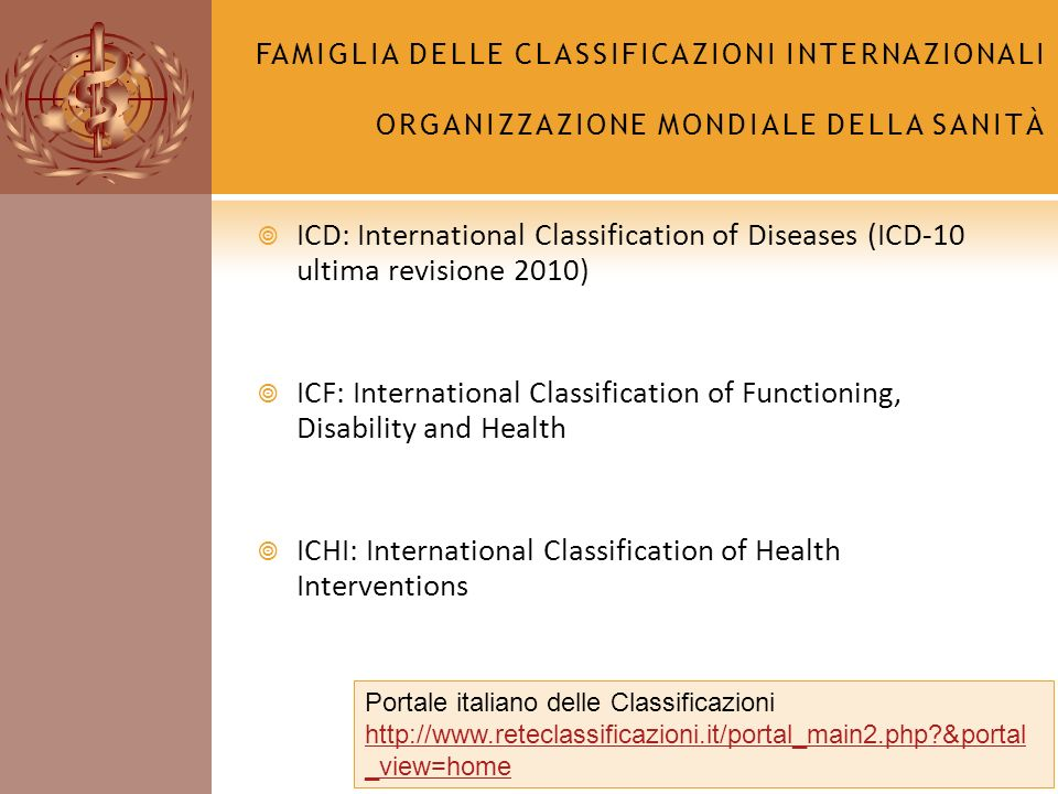 ICD: International Classification of Diseases (ICD-10 ultima revisione 2010) ICF: International Classification of Functioning, Disability and Health I