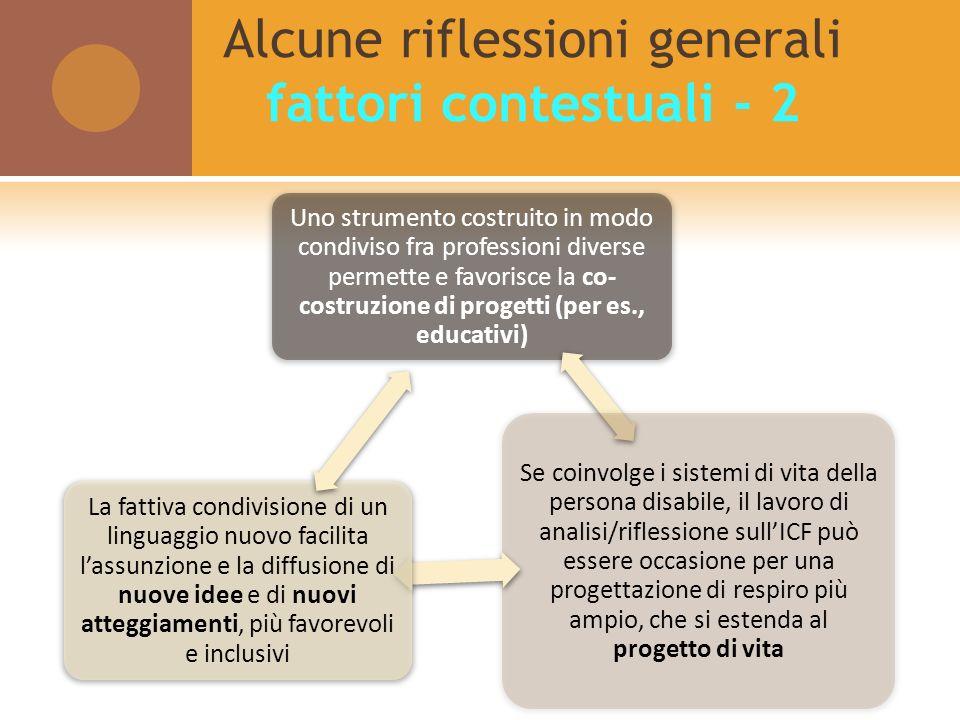 Uno strumento costruito in modo condiviso fra professioni diverse permette e favorisce la co- costruzione di progetti (per es., educativi) Se coinvolg