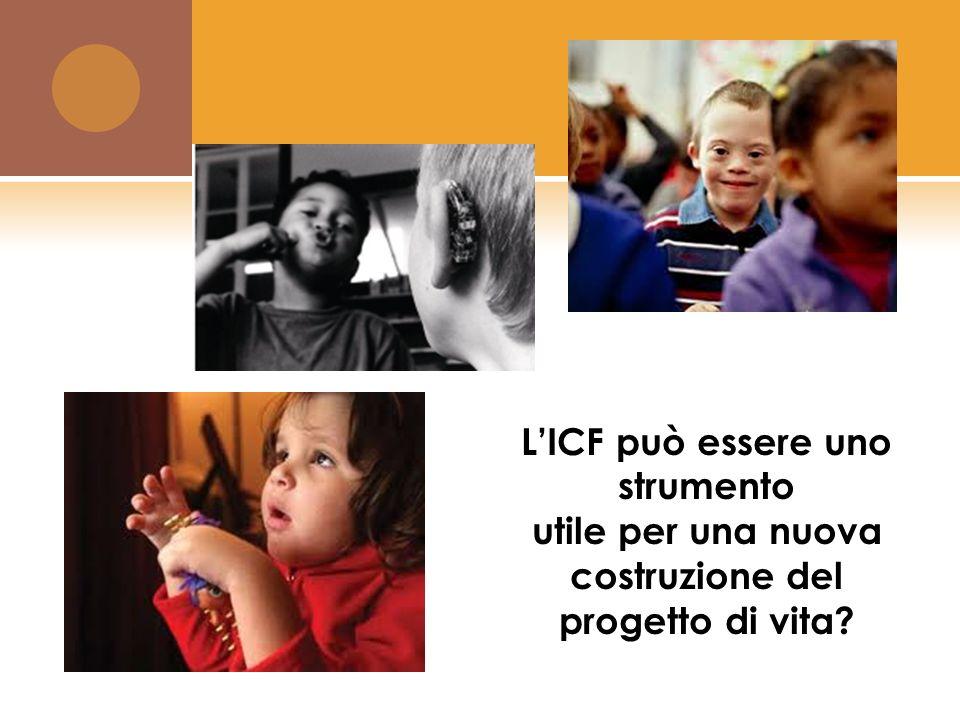 LICF può essere uno strumento utile per una nuova costruzione del progetto di vita?