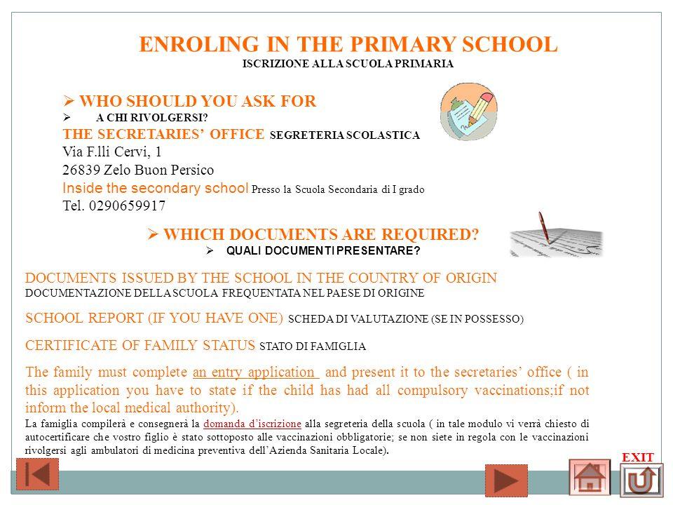 ENROLING IN THE PRIMARY SCHOOL ISCRIZIONE ALLA SCUOLA PRIMARIA DOCUMENTS ISSUED BY THE SCHOOL IN THE COUNTRY OF ORIGIN DOCUMENTAZIONE DELLA SCUOLA FRE