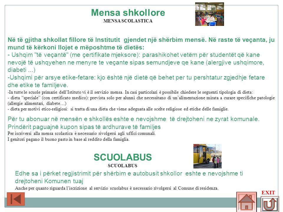 Mensa shkollore MENSA SCOLASTICA Në të gjitha shkollat fillore të Institutit gjendet një shërbim mensë. Në raste të veçanta, ju mund të kërkoni llojet