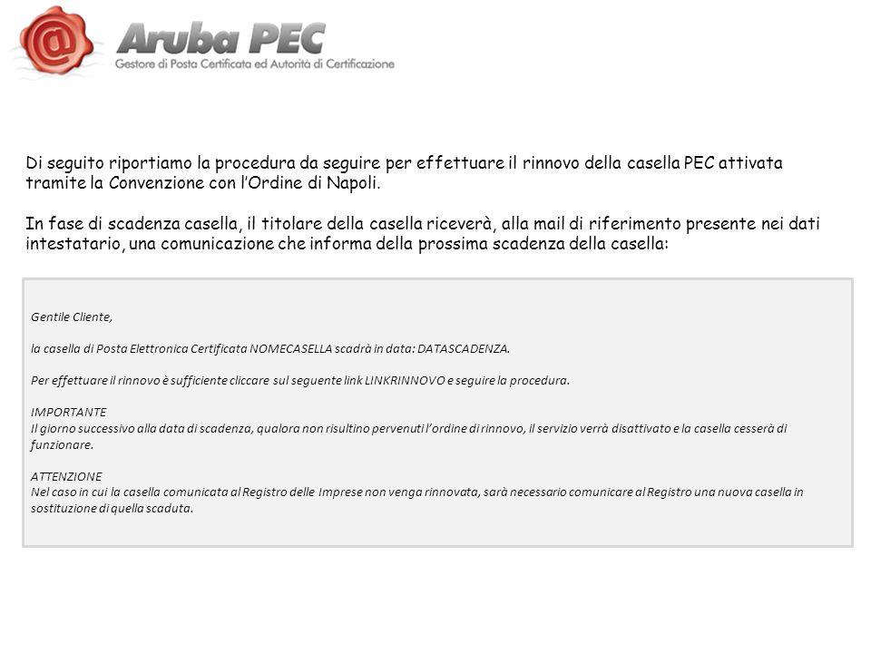 Per procedere allordine di rinnovo sarà necessario utilizzare il link riportato nella mail o recarsi sul sito www.pec.it, cliccando sulla sezione Rinnovawww.pec.it