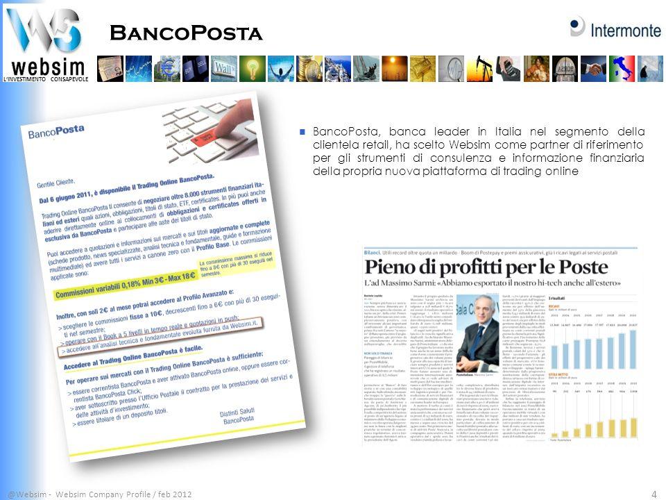 LINVESTIMENTO CONSAPEVOLE BancoPosta @Websim - Websim Company Profile / feb 2012 4 BancoPosta, banca leader in Italia nel segmento della clientela ret