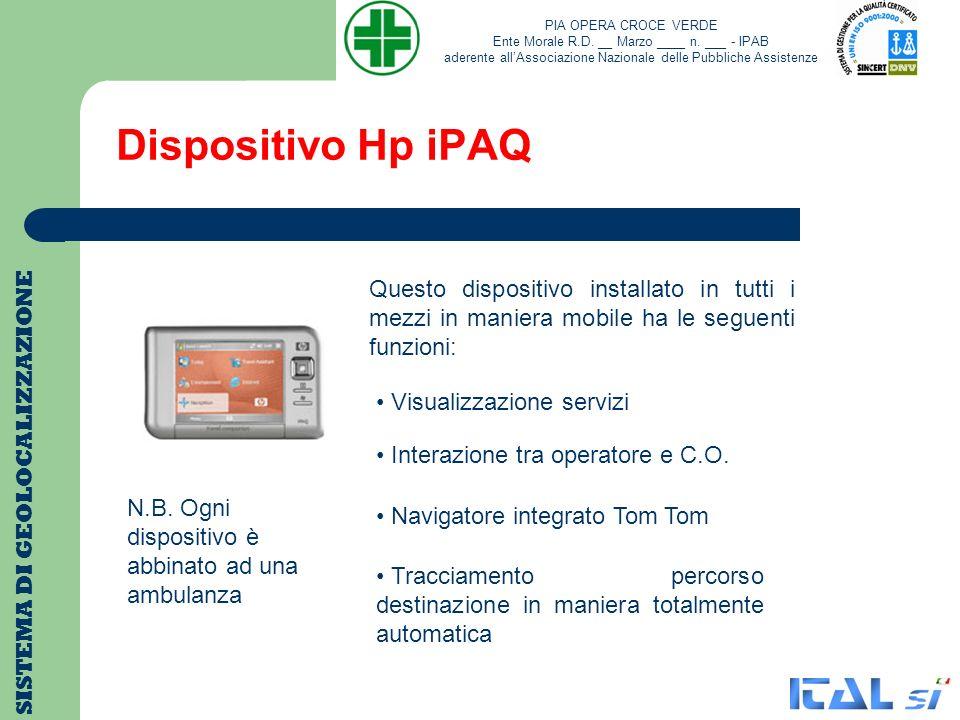 Dispositivo Hp iPAQ SISTEMA DI GEOLOCALIZZAZIONE Questo dispositivo installato in tutti i mezzi in maniera mobile ha le seguenti funzioni: Visualizzaz