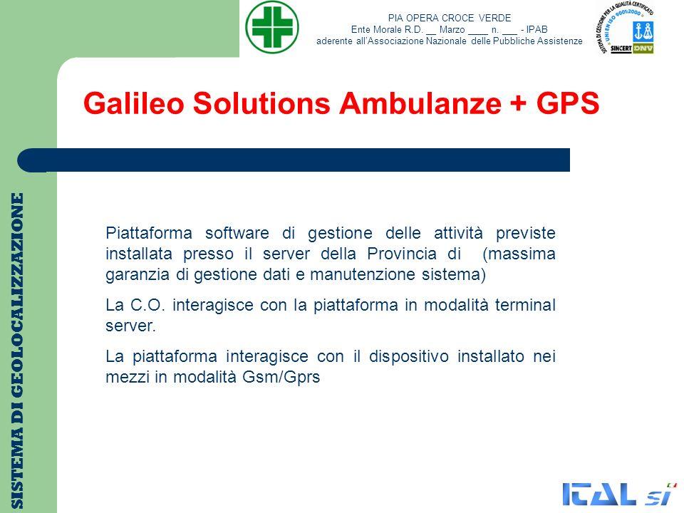 Galileo Solutions Ambulanze + GPS SISTEMA DI GEOLOCALIZZAZIONE Piattaforma software di gestione delle attività previste installata presso il server de