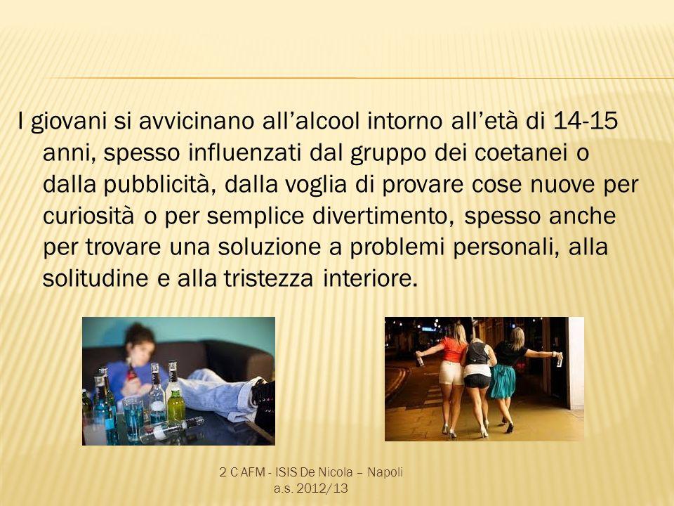 I giovani si avvicinano allalcool intorno alletà di 14-15 anni, spesso influenzati dal gruppo dei coetanei o dalla pubblicità, dalla voglia di provare