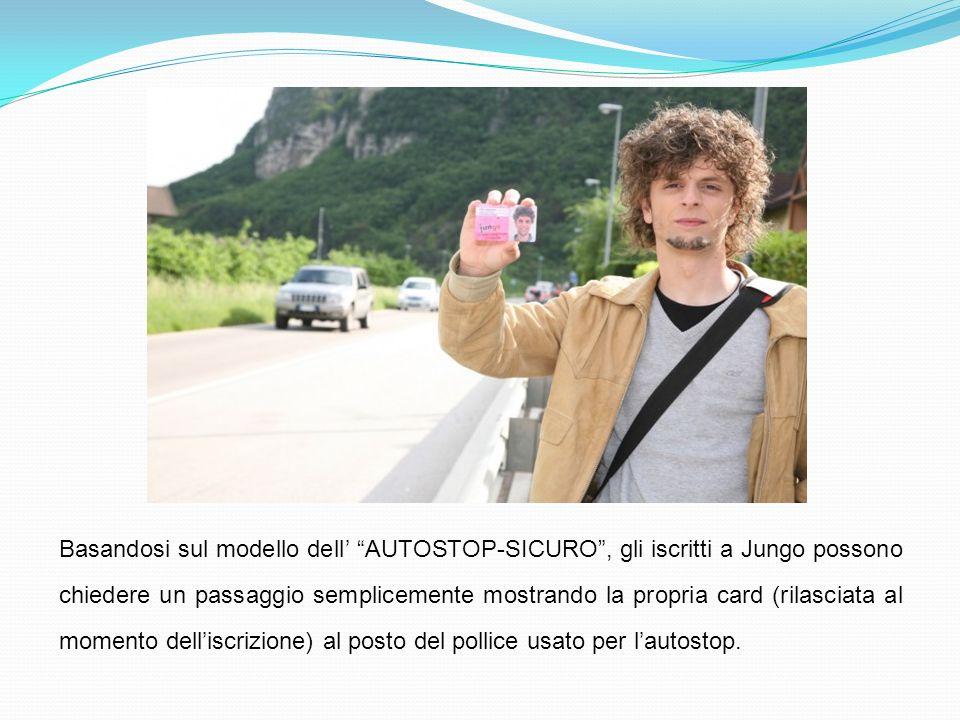 Basandosi sul modello dell AUTOSTOP-SICURO, gli iscritti a Jungo possono chiedere un passaggio semplicemente mostrando la propria card (rilasciata al