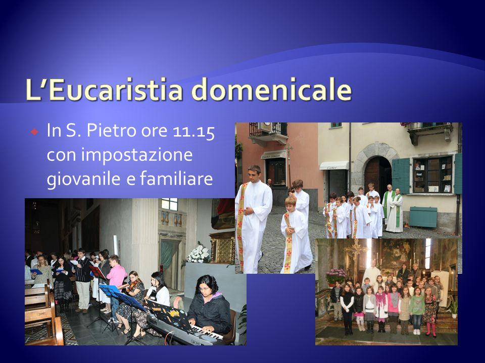In S. Pietro ore 11.15 con impostazione giovanile e familiare