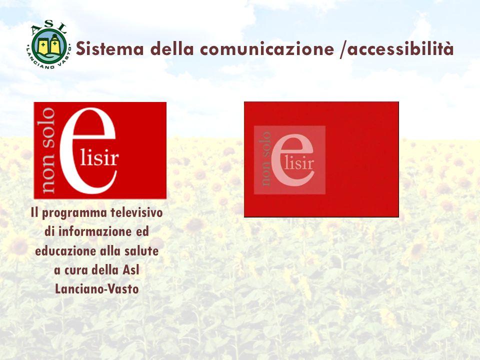 Sistema della comunicazione /accessibilità Il programma televisivo di informazione ed educazione alla salute a cura della Asl Lanciano-Vasto