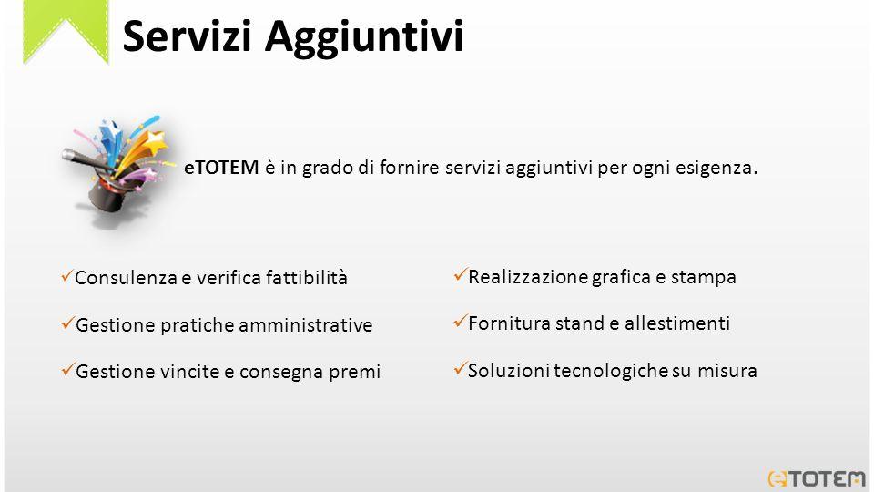 Servizi Aggiuntivi eTOTEM è in grado di fornire servizi aggiuntivi per ogni esigenza. Consulenza e verifica fattibilità Gestione pratiche amministrati