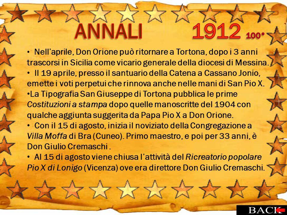 Nellaprile, Don Orione può ritornare a Tortona, dopo i 3 anni trascorsi in Sicilia come vicario generale della diocesi di Messina. Il 19 aprile, press