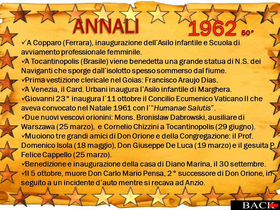 A Copparo (Ferrara), inaugurazione dellAsilo infantile e Scuola di avviamento professionale femminile. A Tocantinopolis (Brasile) viene benedetta una