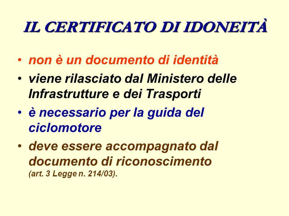 IL CERTIFICATO DI IDONEITÀ non è un documento di identità viene rilasciato dal Ministero delle Infrastrutture e dei Trasporti è necessario per la guid