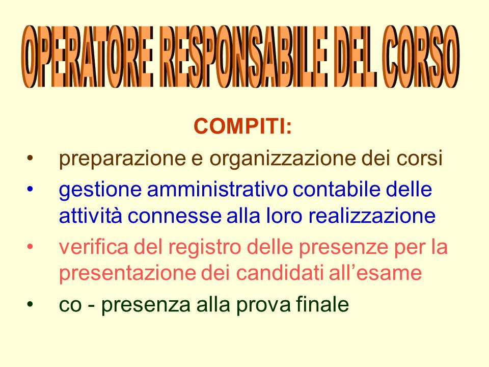 COMPITI: preparazione e organizzazione dei corsi gestione amministrativo contabile delle attività connesse alla loro realizzazione verifica del regist