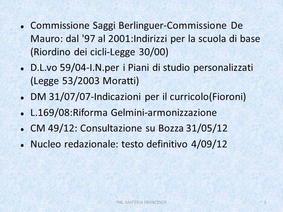 Commissione Saggi Berlinguer-Commissione De Mauro: dal '97 al 2001:Indirizzi per la scuola di base (Riordino dei cicli-Legge 30/00) D.L.vo 59/04-I.N.p