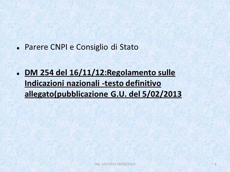Parere CNPI e Consiglio di Stato DM 254 del 16/11/12:Regolamento sulle Indicazioni nazionali -testo definitivo allegato(pubblicazione G.U. del 5/02/20