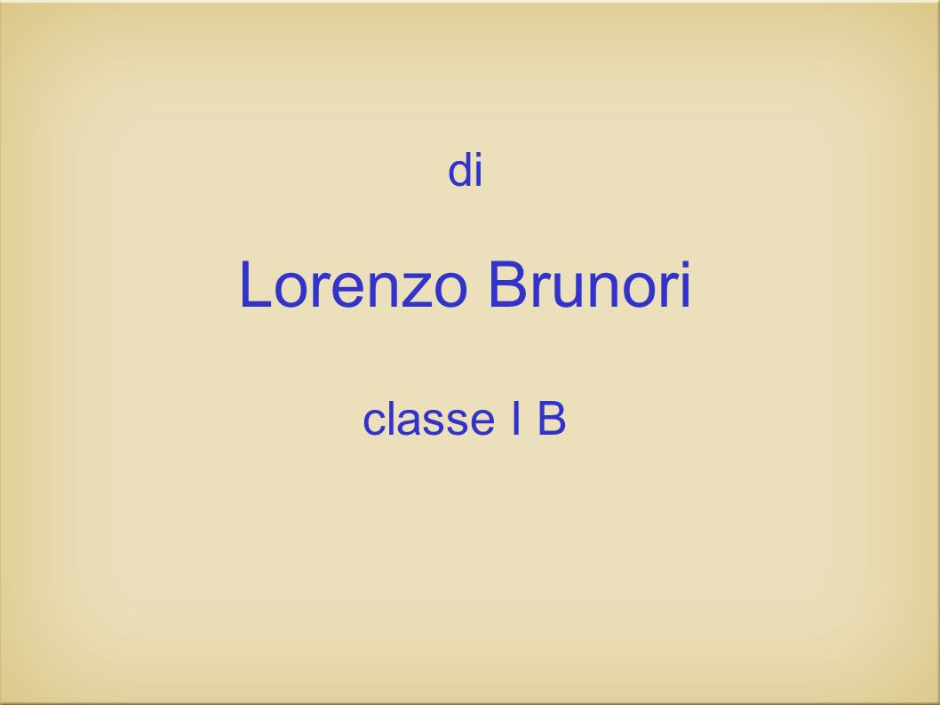 di Lorenzo Brunori classe I B