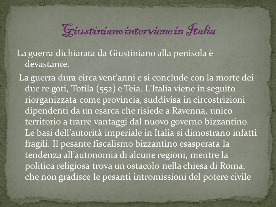 La guerra dichiarata da Giustiniano alla penisola è devastante. La guerra dura circa ventanni e si conclude con la morte dei due re goti, Totila (552)
