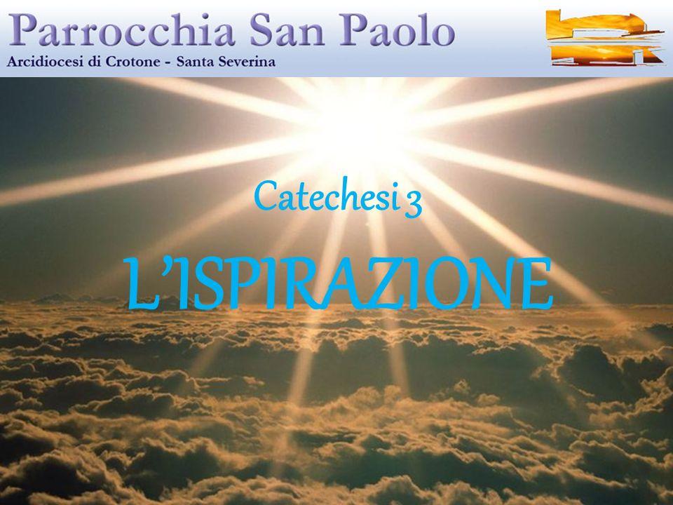 Catechesi 3 LISPIRAZIONE