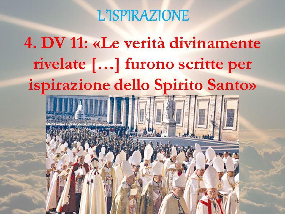 LISPIRAZIONE 4. DV 11: «Le verità divinamente rivelate […] furono scritte per ispirazione dello Spirito Santo»