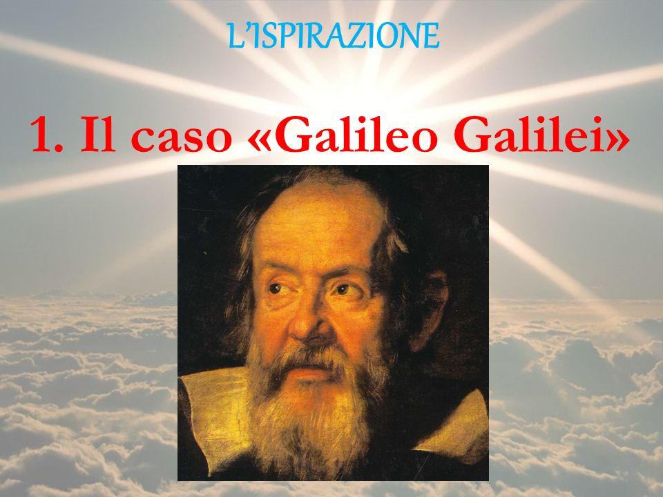 1. Il caso «Galileo Galilei»