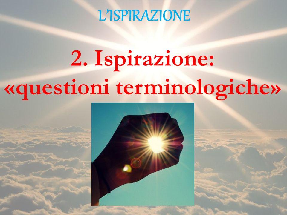 LISPIRAZIONE 2. Ispirazione: «questioni terminologiche»