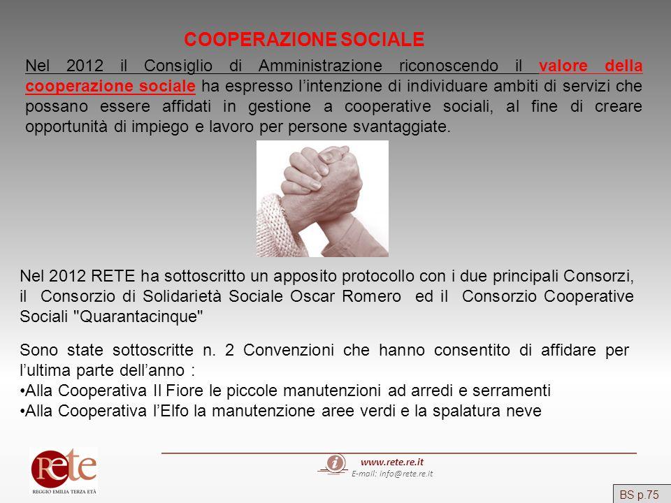 www.rete.re.it E-mail: info@rete.re.it COOPERAZIONE SOCIALE Nel 2012 il Consiglio di Amministrazione riconoscendo il valore della cooperazione sociale