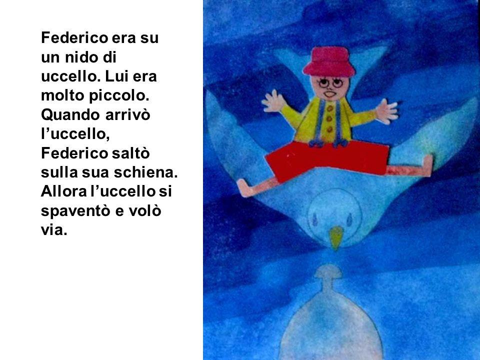 Luccello si mosse e Federico (cade) cadde.