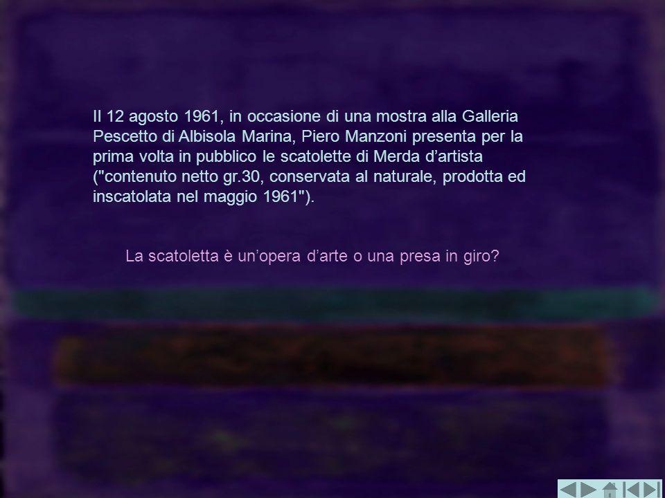 Il 12 agosto 1961, in occasione di una mostra alla Galleria Pescetto di Albisola Marina, Piero Manzoni presenta per la prima volta in pubblico le scat