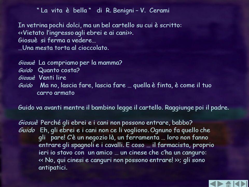 La vita è bella di R. Benigni – V. Cerami In vetrina pochi dolci, ma un bel cartello su cui è scritto: >. Giosuè si ferma a vedere… …Una mesta torta a