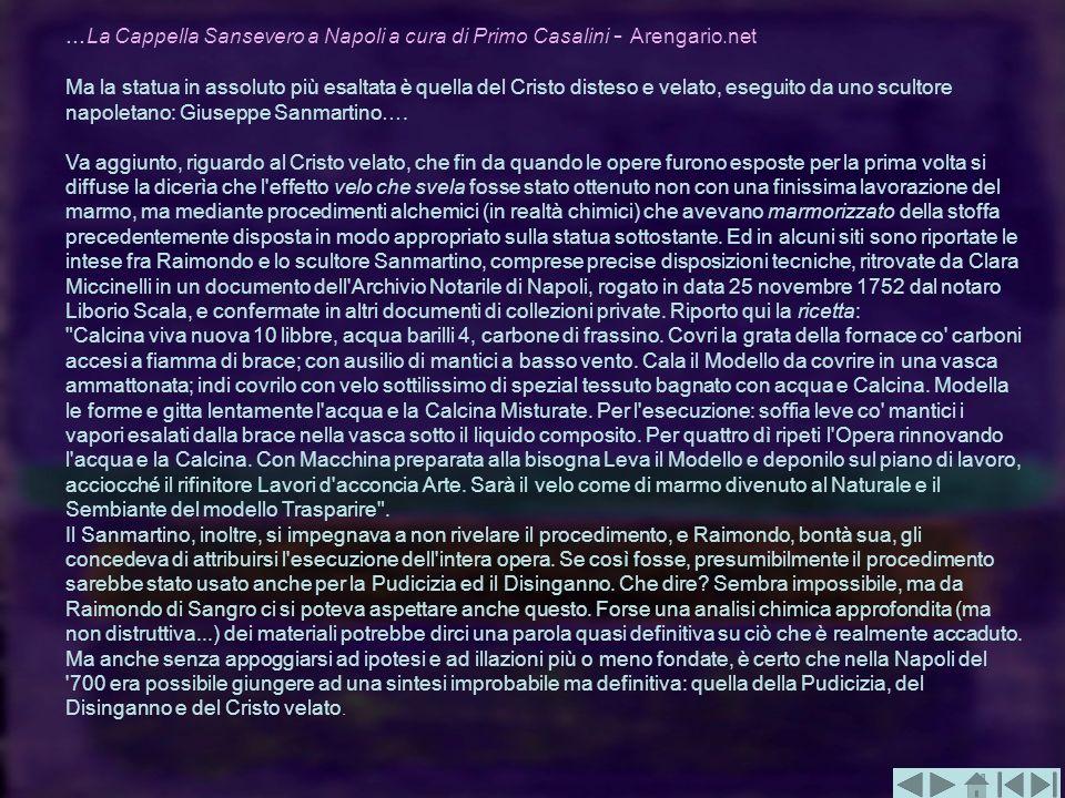 …La Cappella Sansevero a Napoli a cura di Primo Casalini - Arengario.net Ma la statua in assoluto più esaltata è quella del Cristo disteso e velato, e
